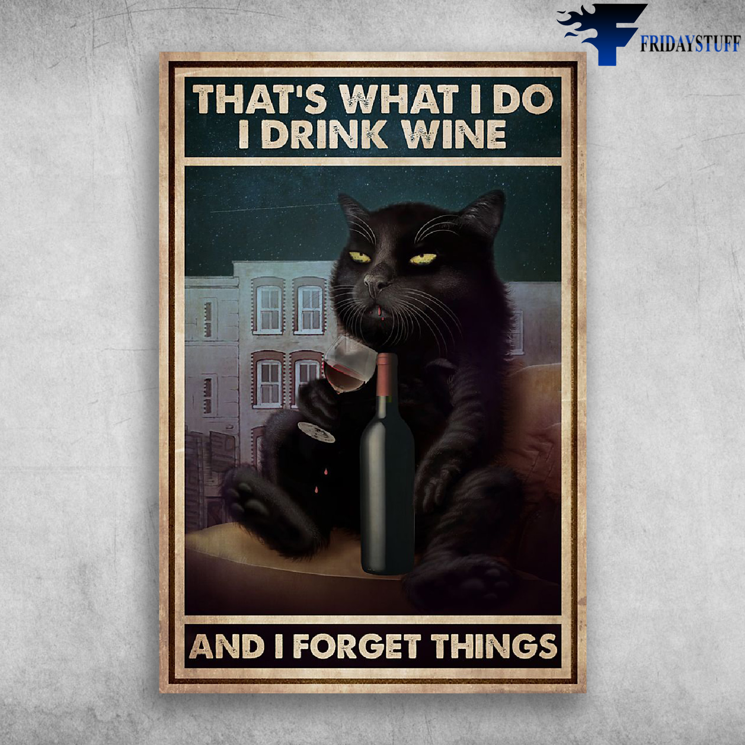 Black Cat I Drink Wine And I Forget Things Poster Art Print Decor For Home