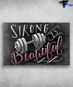Fitness Strong Is Beautiful - Gym
