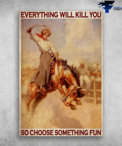 Cowgirls - Everything Will Kill You So Choose Something Fun