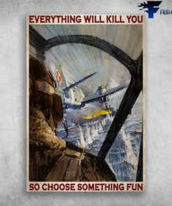 Aircraft - Everything Will Kill You So Choose Something Fun