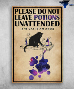 A Naughty Cat - Please Do Not Leave Potions Unattended (Cat Is An Arse)