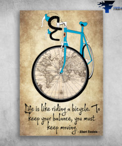Albert Einstein, Blue Sport Bicycle And The World Map - Life Is Like Riding a Bicycle