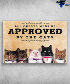 All Guests Must Be Approved By The Cats
