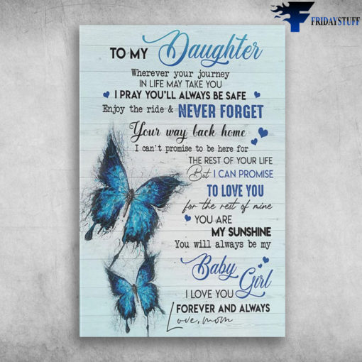 Blue Butterfly - To My Daughter, Wherever Your Journey In Life May Take You