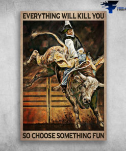 Bullfighter And Gaur - Everything Will Kill You So Choose Something Fun