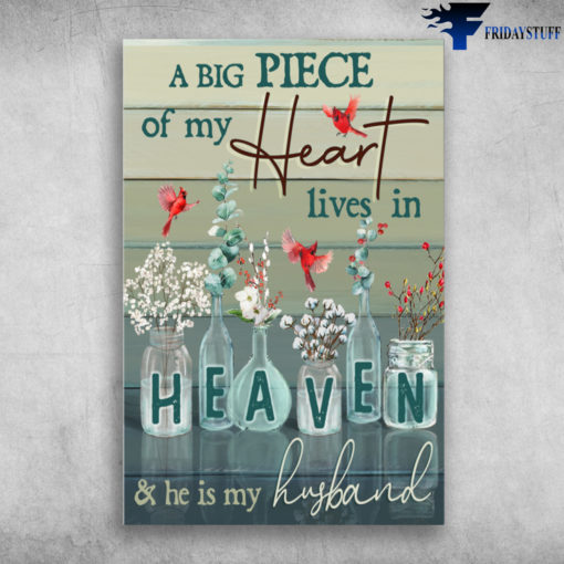 Cardinal Bird And Flower - A Big Piece Of My Heart, Lives In Heaven, And He Is My Husband