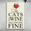 Cat And Wine - Cats And Wine Make Everything Fine