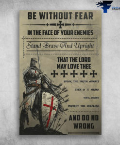 Crusader On Battlefield - Be Without Fear In The Face Of Your Enemies