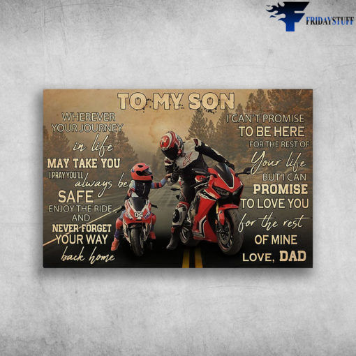 Dad And Son Riding Motorbike - To My Son, Wherever Your Journey In Life May Take You