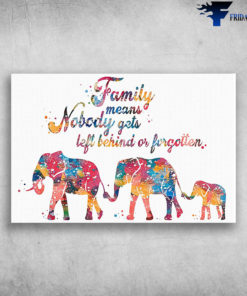 Elephant Family With Watercolor - Family Means Nobody Gets Left Behind Or Forgotten