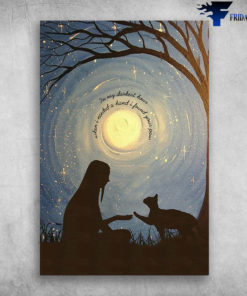 Girl And Cat Below The Moon Light - In My Darkest Hour, When I Needed A Hand I Found Your Paw