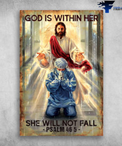 God Bless To The Doctor - God Is Within Her She Will Not Fall, PSALM 46 5