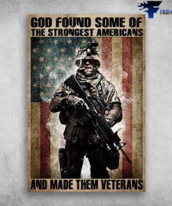 The American Soldier Smoking - God Found Some Of The Strongest Americans