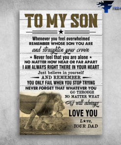 The Lion And Child - To My Son Whenever You Feel Overwhelmed Remember Whose Son You Are