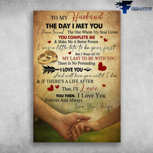 To My Husband - The Day I Met You, I Have Found The One Whom My Soul Loves, You Complete Me