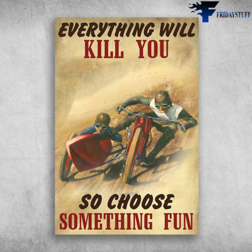 Two Man In Sidecar - Everything Will Kill You, So Choose Something Fun