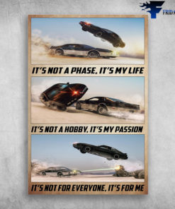 Acrobatics Car - It's Not A Phase, It's My Life, It's Not A Hobby, It's My Passion, It's Not For Everyone, It's For Me