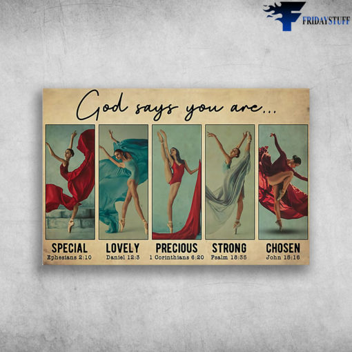 Ballet Girl - God Says You Are Special, Lovely, Precious, Strong, Chosen