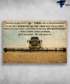 Combine Harvester – While On This Ride Called Life, You Have To Take The Good With The Bad