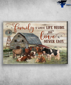 Cow On Farm - Family Is Where Life Begins, And Love Never Ends