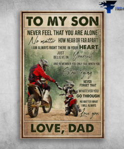 Dad And Son Drive Motocross - To My Son, Never Feel That You Are Alone