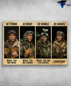 Fighter Pilot - Be Strong When You Are Weak, Be Brave When You Are Scared