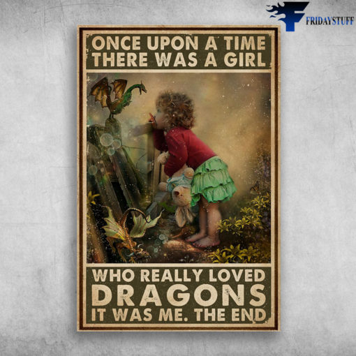 Little Girl Loved Dragons - Once Upon A Time, There Was A Girl Who Really Loved Dragons, It Was Me. The End