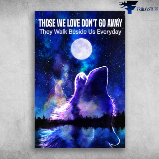 The Wolf And Moon - Those We Love Don't Go Away, They Walk Beside Us Everyday