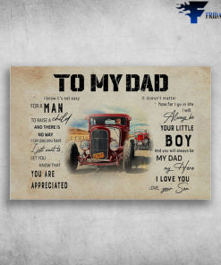 To My Dad - Man Drive Hot Rod, I Know It's Not Easy For A Man To Raise A Child