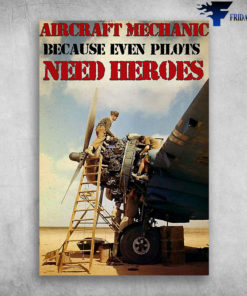 Aircraft Mechanic - Because Even Pilots Need Heroes, Military Aircraft