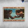 PB Parachute - Everything Will Kill You, So Choose Something Fun
