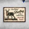 The Deer - A Day Without Hunting, Is Like A Broken Arrow, There's No Point