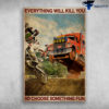 HQK Racing Truck - Everything Will Kill You, So Choose Something Fun