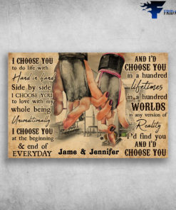 Jame And Jennifer - I Choose You To Do Life With Hand In Hand, Side By Side, I Choose You To Love With My Whole Being Unconditionally, I Choose You At The Beginning And End Of Everyday, And I Choose You In A Hundred Lifetimes, In A Hundred Worlds