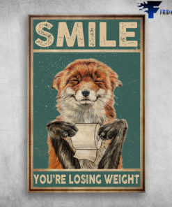 Smiling Fox - Smile You're Losing Weight
