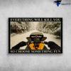 Snowmobile FPP - Everything Will Kill You, So Choose Something Fun