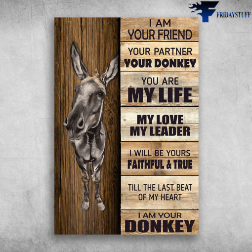 The Donkey - I Am Your Friend, Your Partner, Your Donkey, You Are My Life, My Love, My Leader, I Will Be Yours Faithfull And True, Till The Last Beat Of My Heart, I Am Your Donkey
