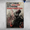 The Racer - Everything Will Kill You, So Choose Something Fun