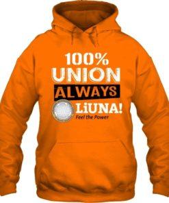 100% union always LiUNA! Feel the power