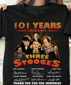 101 years 1920 - 2021 the three stooges Thank you for the memories