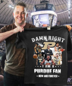 Damn right I am a Purdue fan now and forever