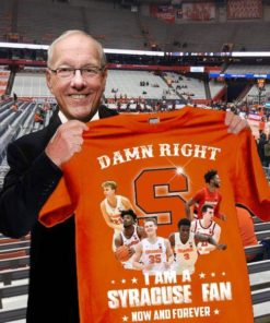 Damn right I am a Syracuse fan now and forever