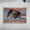 Racer On The Track - If Your Bike Doesn't Scare You A Little, It Is Not Fast Enough