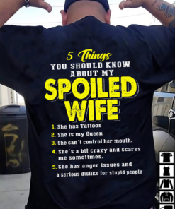 5 things you should know about my spoiled wife