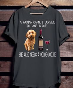 A woman cannot survive on wine alone she also needs a goldendoodle - Dog and wine