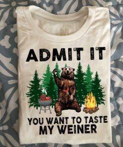 Admit it you want to taste my weiner - Weiner sausage and bear
