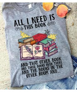 All I need is this book and that other book and those books over there - Book lover