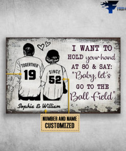 Baseball Couple, I Want To Hold Your Hand At 80 And Say, Baby, Let's Go To The Ball Field