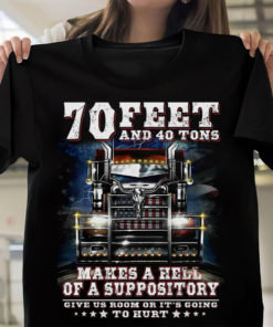 70 feet and 40 tons makes a hell of a suppository - Trucker