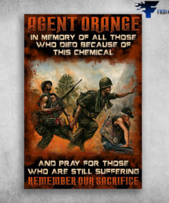 Agent Orange - In Memory Of All Those, Who Died Because Of This Chemical, And Fray For Those, Who Are Still Suffering, Remember Our Sacrifice, Vietnam War